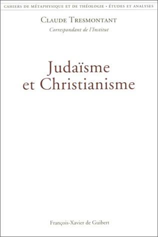 JUDAISME ET CHRISTIANISME par Claude Tresmontant
