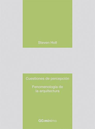 Cuestiones de percepción: Fenomenología de la arquitectura (GGmínima) (Spanish Edition)