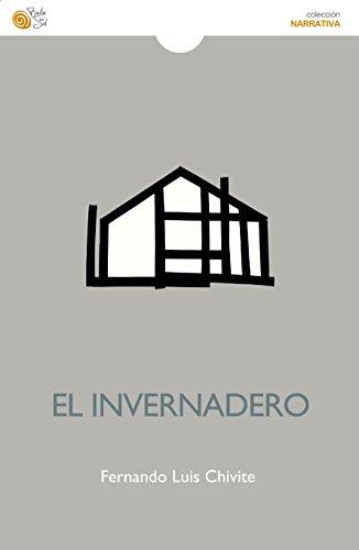 El invernadero por Fernando Luis Chivite