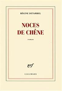 vignette de 'Noces de chêne (Régine Detambel)'