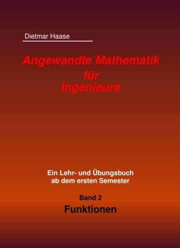 Angewandte Mathematik fuer Ingenieure: Band2: Funktionen