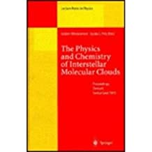 The Physics and Chemistry of Interstellar Molecular Clouds: Proceedings of the 2nd Cologne-Zermatt Symposium, Held at Zermatt, Switzerland, 21–24 September 1993 (Lecture Notes in Physics)