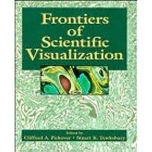 Frontiers of Scientific Visualization