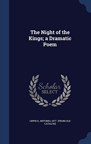 The Night of the Kings; a Dramatic Poem