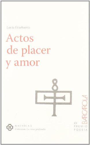 Actos De Placer Y Amor (La rosa profunda) por Lucía Etxebarria