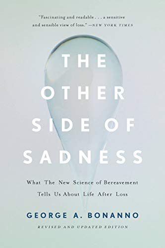 The Other Side of Sadness: What the New Science of Bereavement Tells Us About Life After Loss (English Edition)