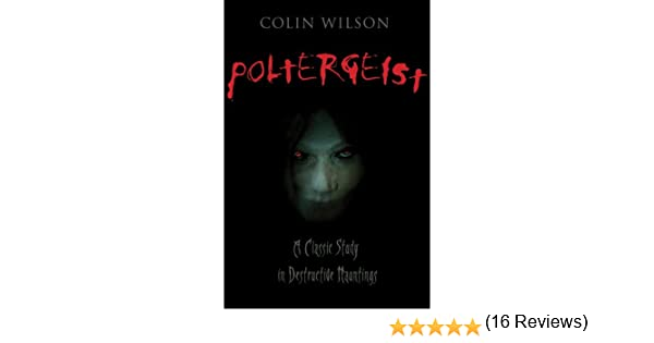 Poltergeist a classic study in destructive hauntings ebook colin poltergeist a classic study in destructive hauntings ebook colin wilson amazon kindle store fandeluxe Document