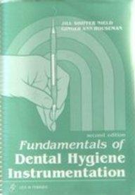 Fundamentals of Dental Hygiene Instrumentation by Jill S. Nield (1988-04-30)