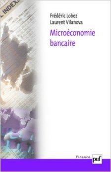 Microéconomie bancaire de Frédéric Lobez,Laurent Vilanova ( 23 octobre 2006 )