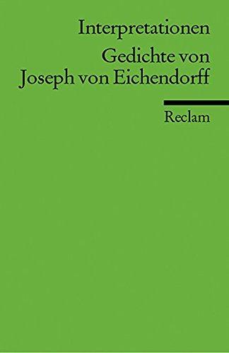 Interpretationen: Gedichte von Joseph von Eichendorff (Reclams Universal-Bibliothek)