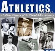 Athletics Album: A Photo History of the Philadelphia Athletics