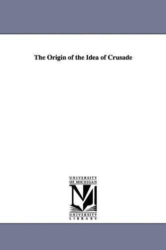 The Origin of the Idea of Crusade by Carl Erdmann (2010-01-07)