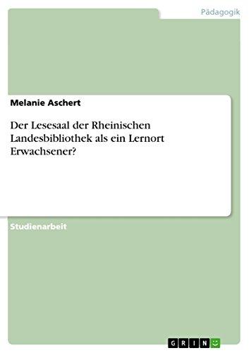 Der Lesesaal der Rheinischen Landesbibliothek als ein Lernort Erwachsener? -