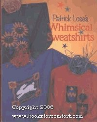 Patrick Lose's Whimsical Sweatshirts by Patrick Lose (1995-08-02)