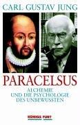 Paracelsus: Alchemie und die Psychologie des Unbewussten