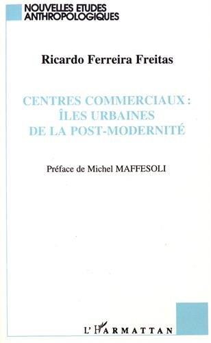 Centres commerciaux: îles urbaines de la post-modernité