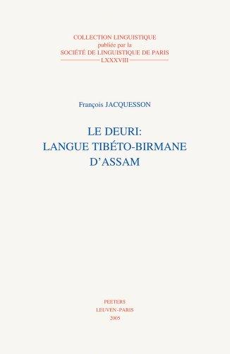 Le Deuri: Langue Tibeto-Birmane D'Assam (Collection Linguistique de la Societe de Linguistique de Par)