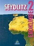 Seydlitz Erdkunde - Realschule: Seydlitz Erdkunde, Ausgabe Sekundarstufe I Nordrhein-Westfalen, Bd.2