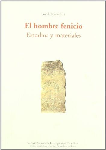 El hombre fenicio: Estudios y materiales (Serie Arqueología)