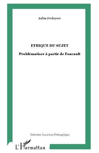 Ethique du Sujet Problematiser a Partir de Foucault (French Edition) de [Aubin,