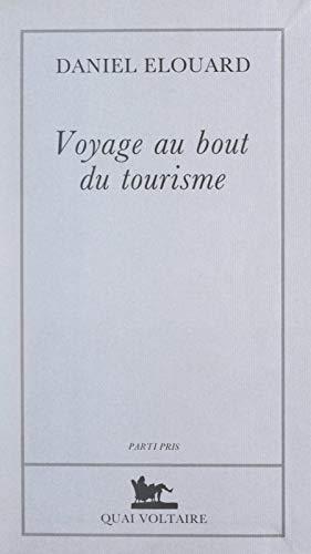 Voyage au bout du tourisme (French Edition) eBook: Daniel Elouard ...