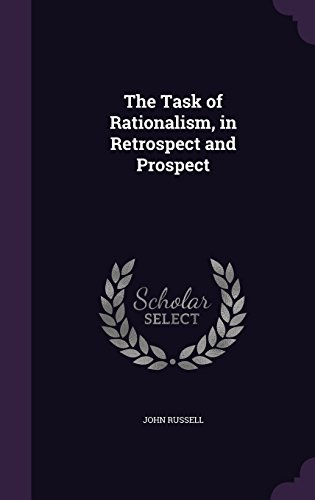 The Task of Rationalism, in Retrospect and Prospect