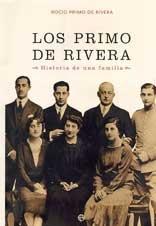 Los Primo de Rivera : historia de una familia por Rocio Primo De Rivera