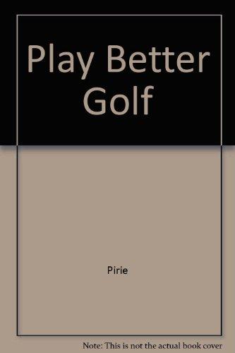 Play Better Golf por Pirie