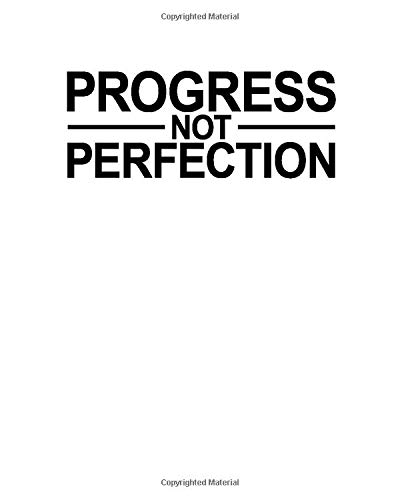 Progress Not Perfection (Goal Oriented 12 Step Journal, Band 1)
