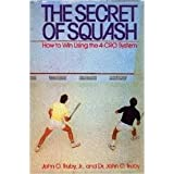 The Secret of Squash: How to Win Using the 4-Cro System by John O. Truby (1984-11-01)