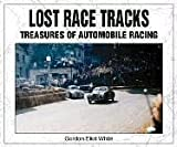 Lost Race Tracks: Treasures of Automobile Racing