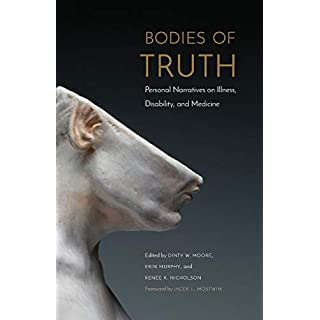 Bodies of Truth: Personal Narratives on Illness, Disability, and Medicine