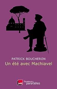 """Afficher """"Un Eté avec Machiavel"""""""