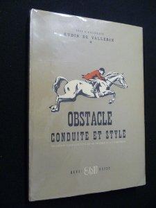 Obstacle conduite et style. Méthode d équitation et de dressage à l obstacle
