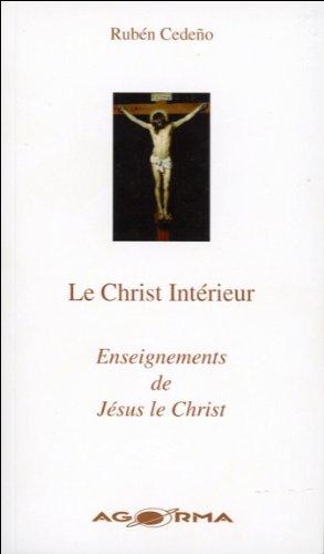 Le Christ Intérieur : Enseignements de Jésus le Christ par Ruben Cedeno