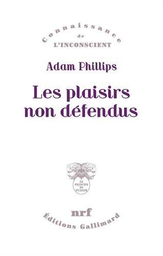 Les plaisirs non défendus: Psychanalyse de la morale et morale psychanalytique (tp)