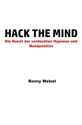 Hack the Mind: Die Kunst der verdeckten Hypnose und Manipulation