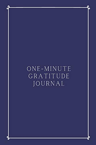 One-Minute Gratitude Journal: Cultivating an Attitude of Gratitude in Just Sixty Seconds Each Day Royal Blue with White Trim Royal Blue Trim