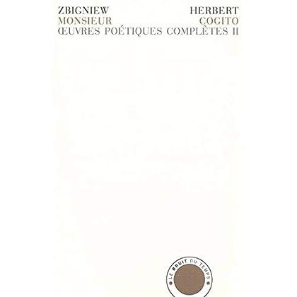 Monsieur Cogito: Œuvres poétiques complètes T. 2
