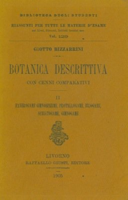 botanica-descrittiva-con-cenni-comparativi-ii-fanerogame-gimnosperme-protallogame-briogame-schistoga