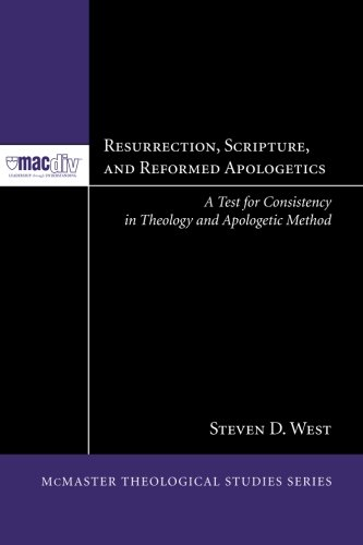 Resurrection, Scripture, and Reformed Apologetics (Mcmaster Theological Studies)