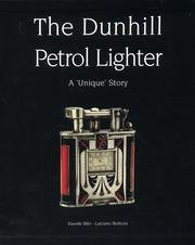 The Dunhill Petrol Lighter by Luciano Bottoni and Davide Blei by Luciano Bottoni (2004-05-03)