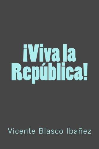 ¡Viva La República!