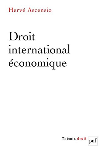 Droit international économique par Hervé Ascensio