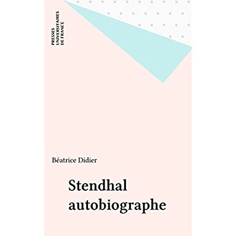 Stendhal autobiographe (Ecrivains)