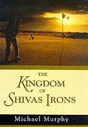 The Kingdom of Shivas Irons by Michael Murphy (1998-03-19)