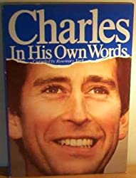 Charles in His Own Words