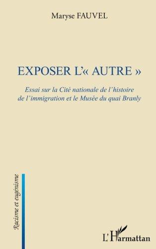 EXPOSER L'AUTRE ESSAI SUR LA CITE NATIONALE DE...