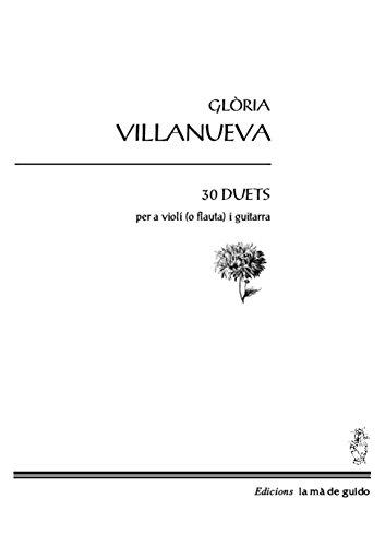 30 duets: per a violí (o flauta) i guitarra (Catalan Edition) por Glòria Villanueva