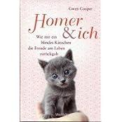 Homer & ich, Wie mir ein blindes Kätzchen die Freude am Leben zurückgab, Gwen Cooper